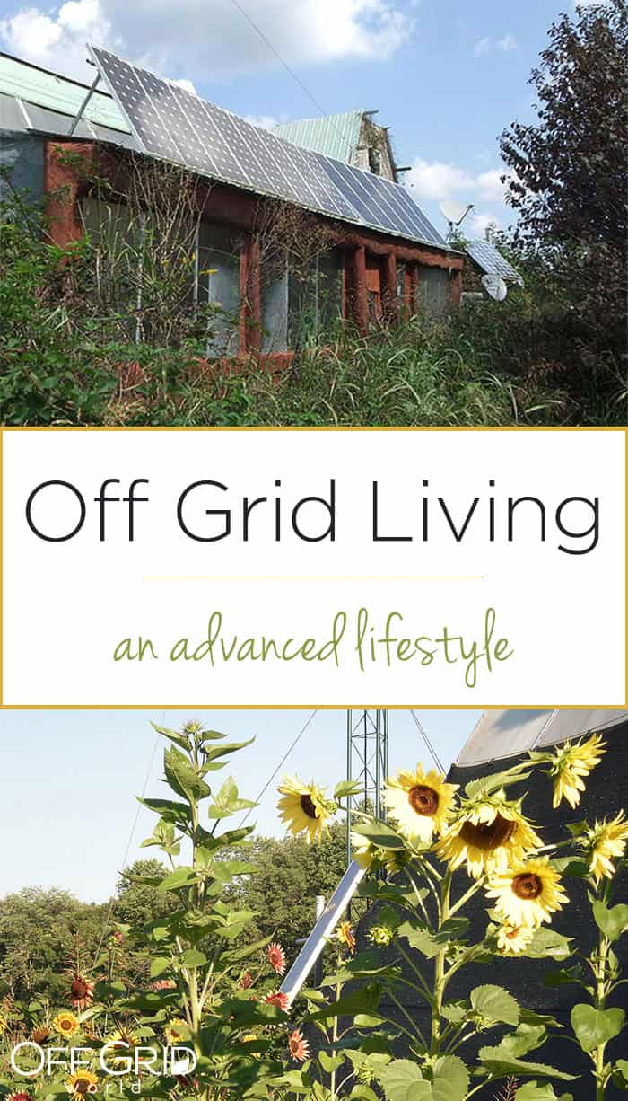 Off grid living - an advanced lifestyle