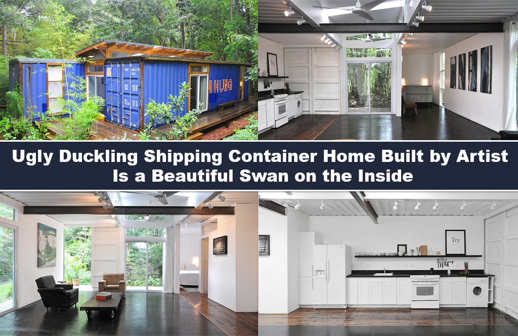 Ugly Duckling Shipping Container Home Built By Artist Is A Beautiful