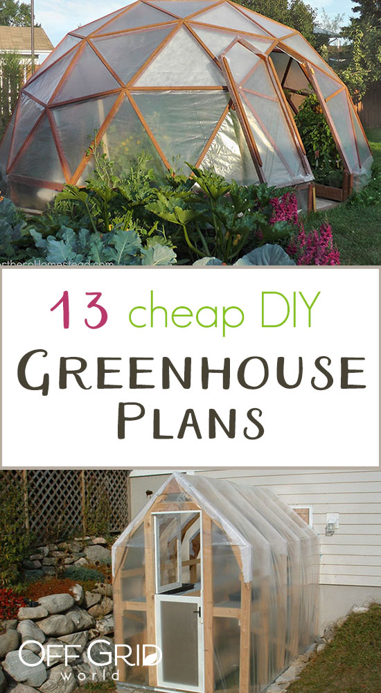 13 Cheap DIY Greenhouse Plans - Off Grid World