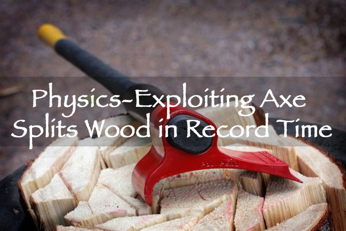 Physics-Exploiting Axe Splits Wood in Record Time