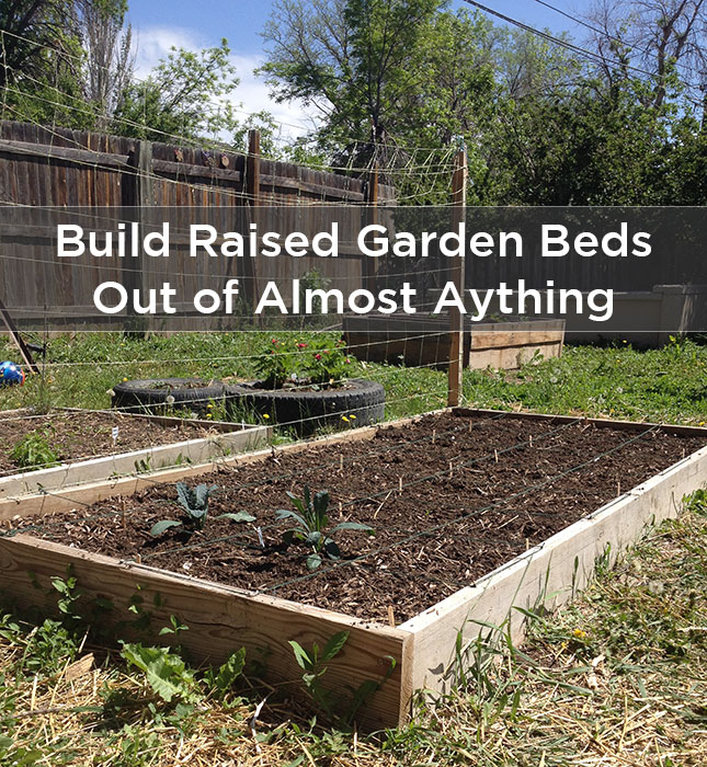 Build Raised Garden Beds Out of Almost Anything