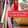 15 Delicious Ways to Use Rhubarb