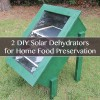 2 DIY Solar Dehydrators for Home Food Preservation