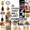22 Foods That Will Last FOREVER!