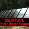 Build A 500,000 BTU Solar Water Heater