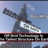 Off Grid Technology In The Tallest Structure On Earth