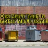 One Man's Trash Is Another Man's HOME