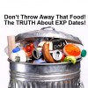 Don't Throw Away That Food – The TRUTH About Expiration Dates