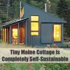 Tiny Maine Cottage is Completely Self-Sustainable