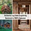 Authentic Log Cabin Exquisitely  Restored to 1900's Splendor