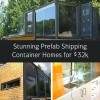 StunningPrefab Shipping Container Homes for $32k