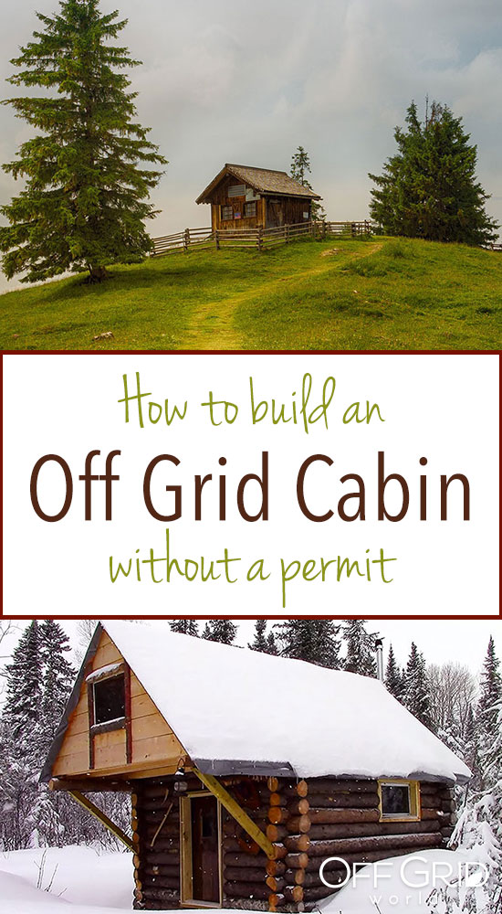 Build an off grid cabin without a permit