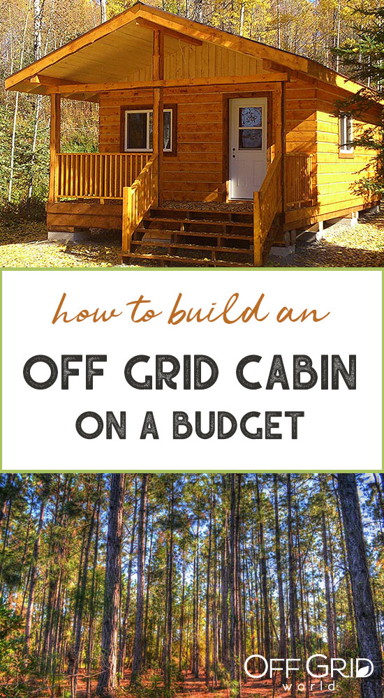 Build an off grid cabin on a budget