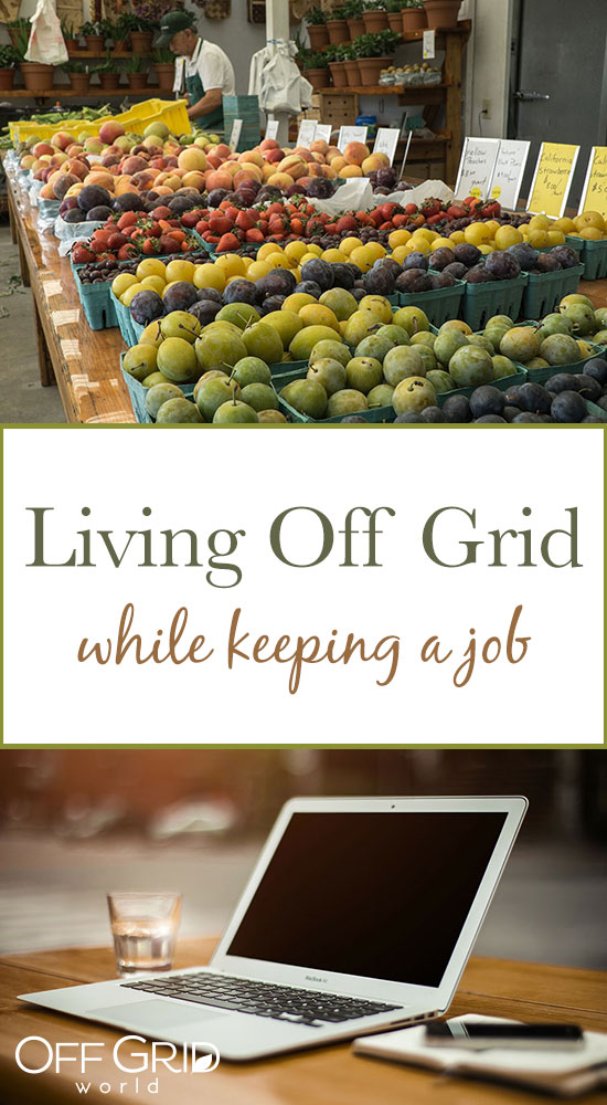 Living off grid while keeping a job